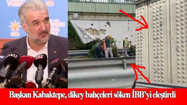 İstanbul İl Başkanı Osman Nuri Kabaktepe'den İBB'ye dikey bahçe tepkisi