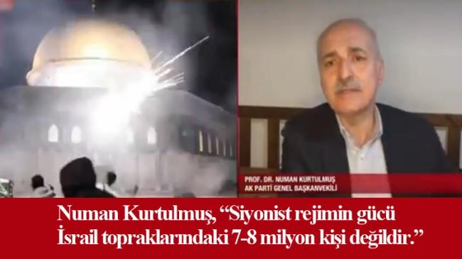 """Numan Kurtulmuş, """"İsrail'e fiili bir müdahale olacak!"""""""