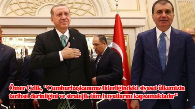 """Ömer Çelik """"Cumhurbaşkanımız, ümmetin birliğini, Türk dünyasının güçlenmesini, komşu halkların barış içinde yaşamasını da gözetmektedir"""""""