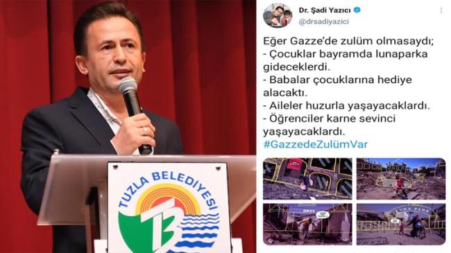 Tuzla Belediye Başkanı Şadi Yazıcı'dan duygulandıran Gazze paylaşımı