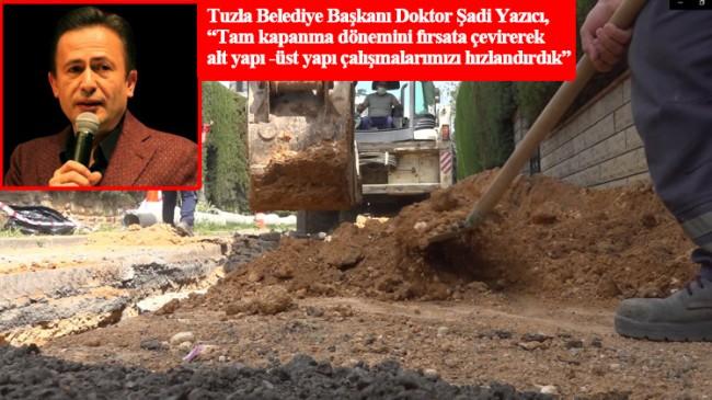 """Tuzla Belediye Başkanı Yazıcı, """"Tam kapanma dönemini fırsata çevirdik"""""""
