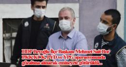 HDP Beyoğlu İlçe Başkanı Mehmet Sait Bor gözaltına alındı
