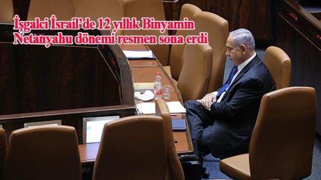 Katil Netenyahu'nun İşgalci İsrail'de başbakanlık dönemi sona erdi