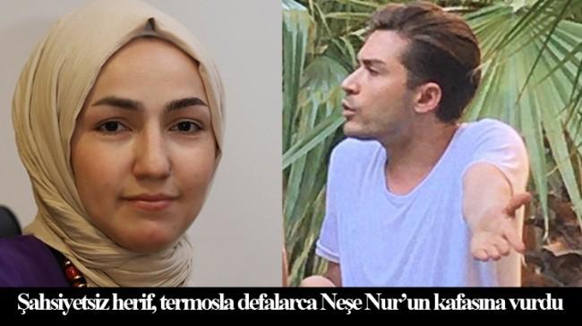 Neşe Nur Akkaya'yı öldüresiye döven Eray Çakın, serbest bırakıldı!