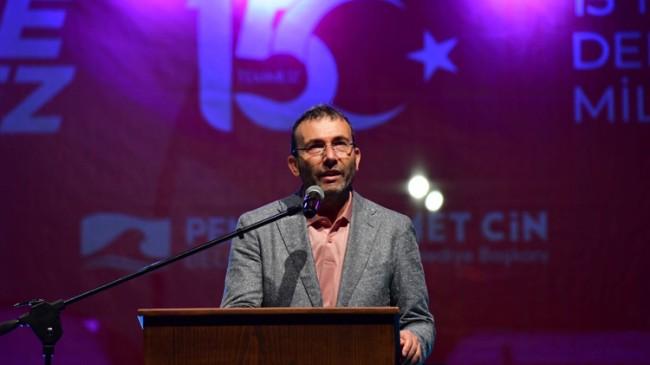 """Pendik Belediye Başkanı Ahmet Cin, """"Gerçekten 15 Temmuz'da ihanet edenlerle, devlete, bayrağa sahip çıkanları ayırt etmiş olduk"""""""