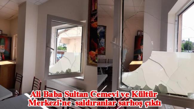 Ali Baba Sultan Cemevi yetkilisi camlarını kıran sarhoşlardan şikayetçi olmadı