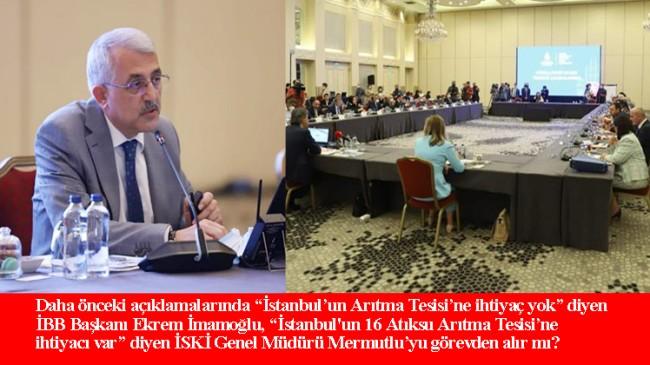 İSKİ Genel Müdürü Mermutlu: İstanbul'un 16 Atıksu Arıtma Tesisi'ne ihtiyacı var