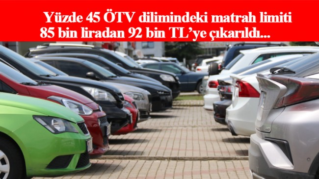 ÖTV matrah limitlerinde finansal düzenleme yapıldı