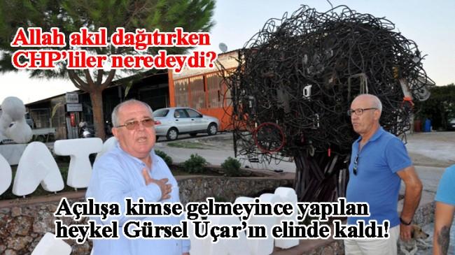 CHP'li Datça Belediye Başkanı Gürsel Uçar, heykel konusunda çağ atladı (!)