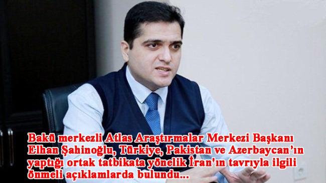 """Şahinoğlu, """"İran Azerbaycan'a gövde gösterisi yapmaya çalıştı"""""""