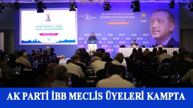 İBB Meclis Üyeleri'nin istişare kampında İstanbul'a dair önemli mesajlar verildi