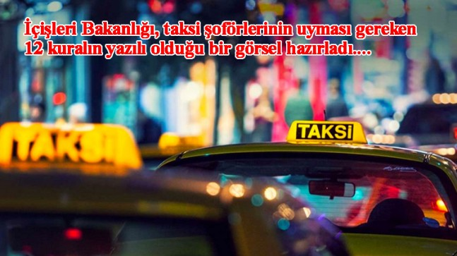 İçişleri Bakanlığı'ndan taksicilere 12 kural